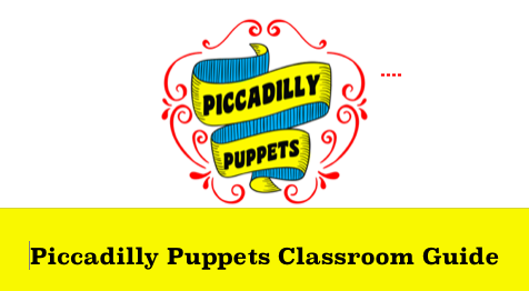 """Piccadilly Puppets logo and title, """"Piccadilly Puppets Classroom Guide"""""""