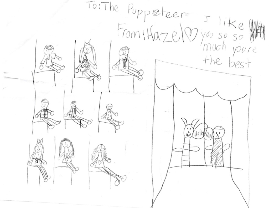 "Child's drawing of a puppet show. She wrote ""I like you so so much you're the best""."